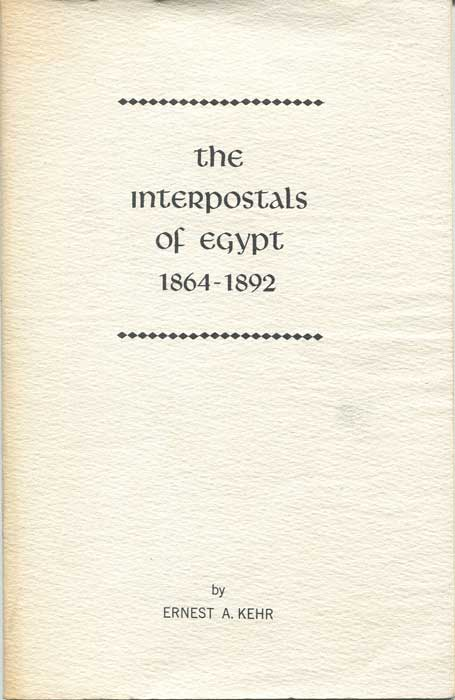 KEHR Ernest The Interpostals of Egypt 1864-1892