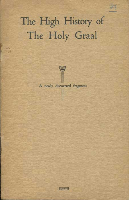 HIGLETT G.A. The High History of the Holy Grail