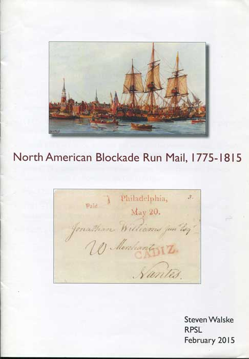 WALSKE Steven North American Blockade Run Mail, 1775-1815