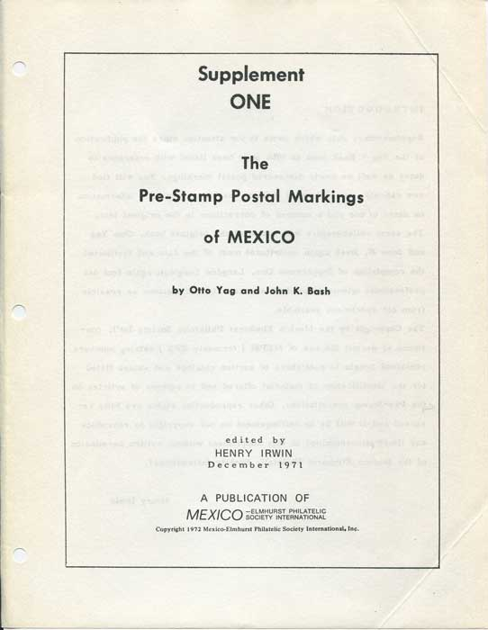 YAG Otto and Bash John K. Supplement One. The Pre-Stamp Postal Markings of Mexico