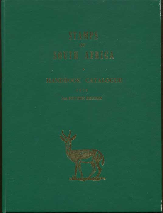 SHEFFIELD W.N. and HAGGER S.J., BERRY T.B. & LEGATOR S. Stamps of South Africa: Handbook catalogue