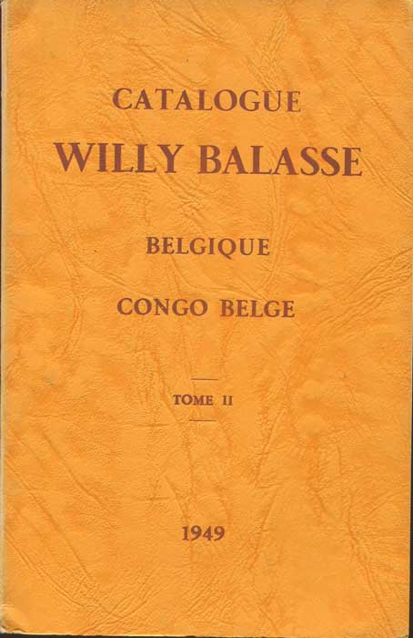 BALASSE Willy Catalogue Willy Balasse des Timbres de Belique et du Congu Belgique. - Tome II.
