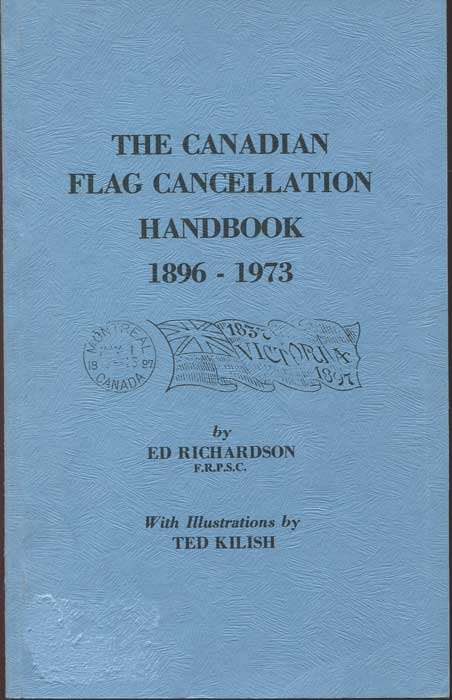 RICHARDSON Ed The Canadian Flag Cancellation Handbook 1896-1973