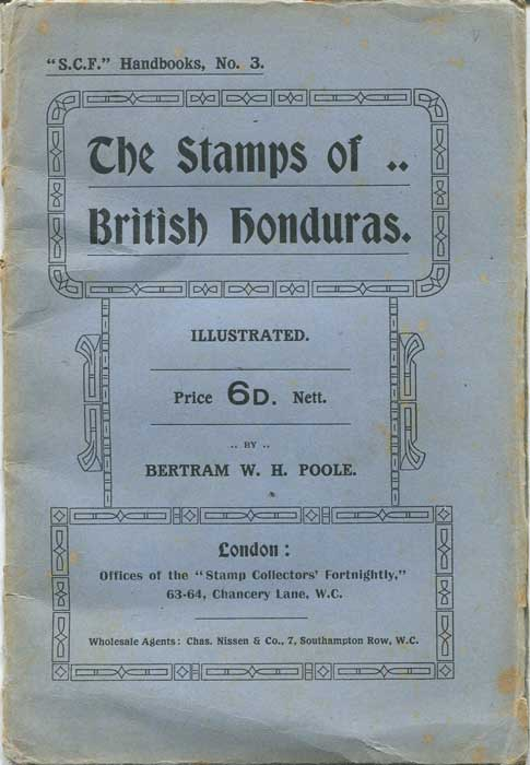 POOLE B.W.H. The Stamps of British Honduras