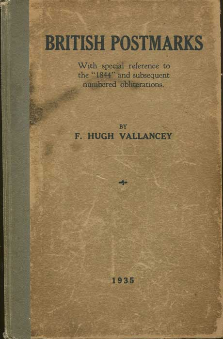 VALLANCEY F. Hugh British Postmarks. - With special reference to the