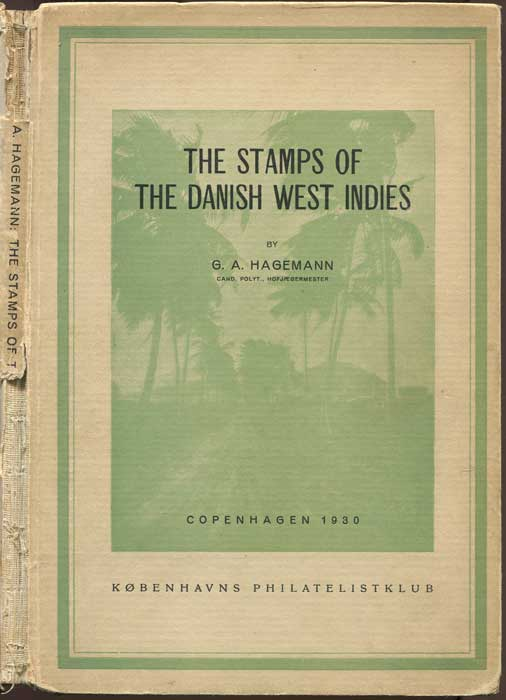 HAGEMANN G.A. The Stamps of the Danish West Indies.