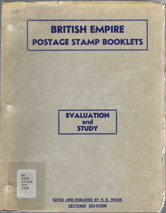 WORK Harriet R. British Empire Postage Stamp Booklets. Evaluation and Study.