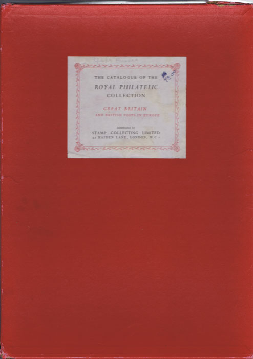 WILSON SIR J. The catalogue of the Royal collection. - Great Britain and British Post Offices in Europe