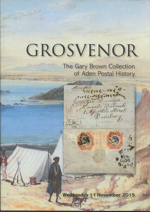 2015 (11 Nov) Gary Brown collection of Aden Postal History