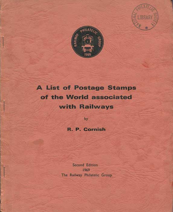 CORNISH R.P. A List of Postage Stamps of the World associated with Railways