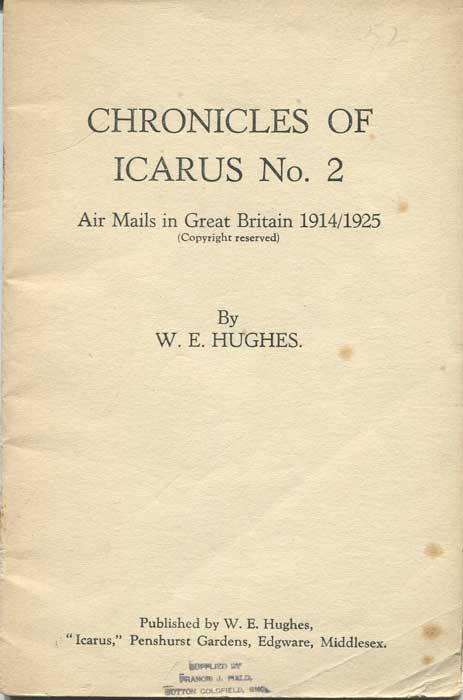 HUGHES W.E. Chronicles of Icarus No 2. Airmails in Great Britain 1914/1925