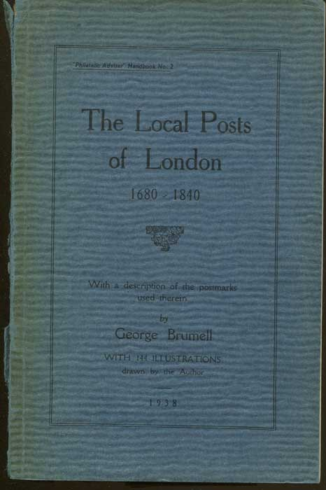 BRUMELL George The Local Posts of London. - 1680 - 1840