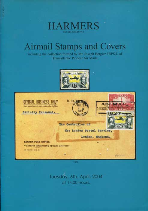 2004 (6 Apr) Airmail Stamps and Covers including the collection formed by Mr Joseph Bergier FRPS, L of Transatlantic Pioneer Air Mails.