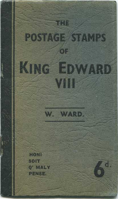 WARD W. The Postage Stamps of King Edward VIII