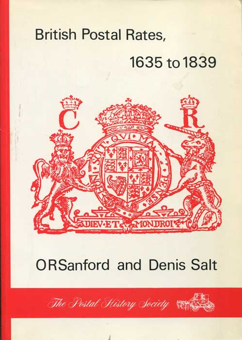 SANFORD O.R. and SALT Denis British Postal Rates, 1635 to 1839