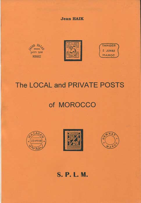 HAIK Jean The Local and Private Posts of Morocco