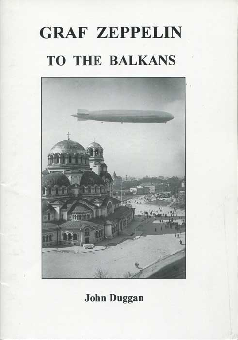 DUGGAN John Graf Zeppelin to the Balkans