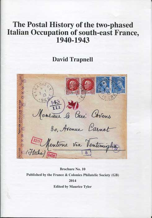 TRAPNELL David The Postal History of the Two Phased Italian Occupation of South-eat France, 1949-1943