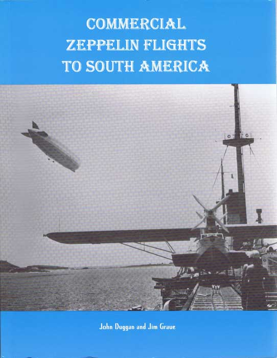 DUGGAN John and GRAVE Jim Commercial Zeppelin flights to South America