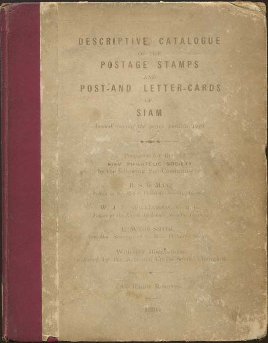 MAY R.S.le and WILLIAMSON W.J.F. & SMITH E.W. Descriptive catalogue of the postage stamps and post and lettercards of Siam. - Issued during the years 1883 to 1919.