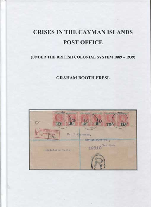 BOOTH Graham Crises in the Cayman Islands Post Office (under the British Colonial System 1889-1939)