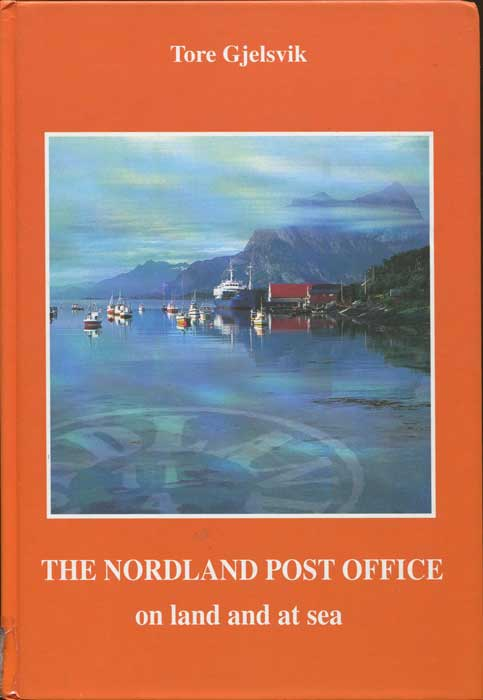 GJELSVIK Tore The Nordland Post Office on Land and at Sea