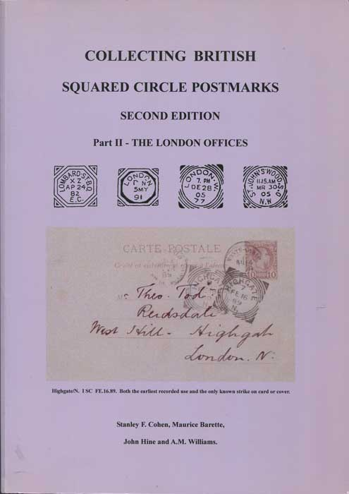 COHEN Stanley F. Collecting British Squared Circle Postmarks. Part II - The London Offices