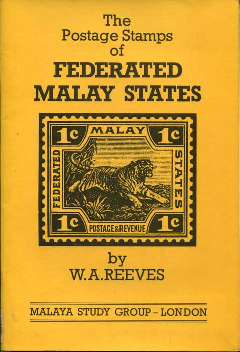 REEVES W.A. The Postage Stamps of Federated Malay States 1900-1935