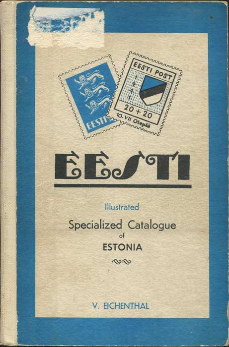 EICHENTHAL Ewald Eesti. Illustrated specialized catalogue of Estonia