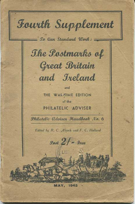 ALCOCK R.C. Fourth supplement to our standard work:  The Postmarks of Great Britain and Ireland.