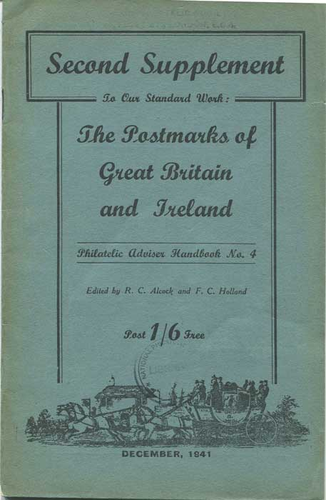 ALCOCK R.C. Second supplement to our standard work:  The Postmarks of Great Britain and Ireland.