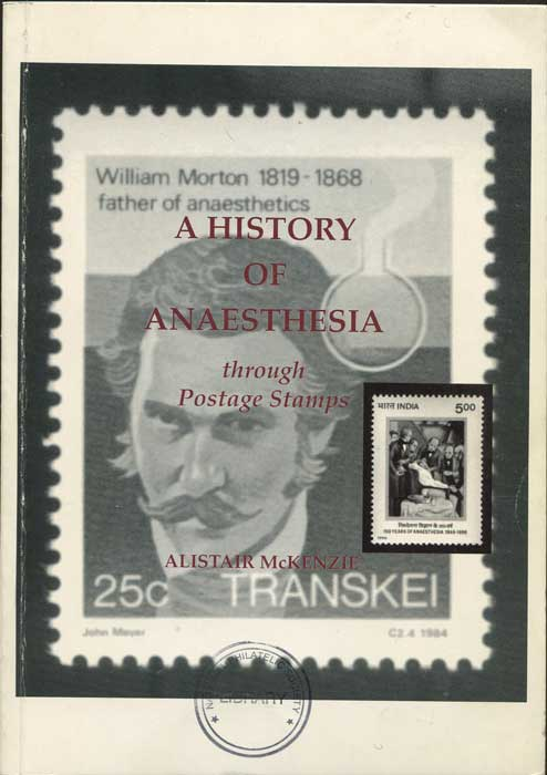 MCKENZIE Alistair A History of Anaesthesia through postage stamps