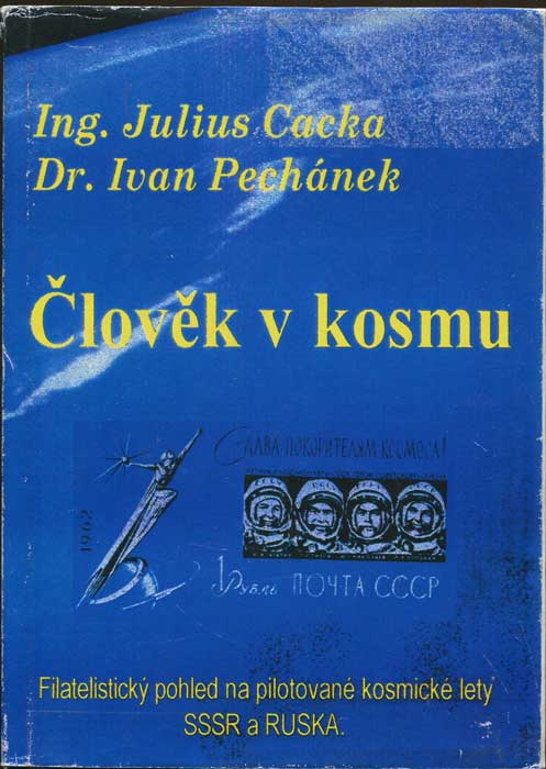 CACKA Ing. Julius and PECHANEK Dr Ivan Clovek v kosmu