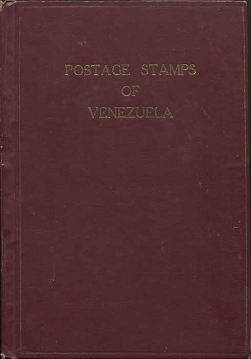 HALL Thomas W. and FULCHER L.W. The Postage Stamps of Venezuela