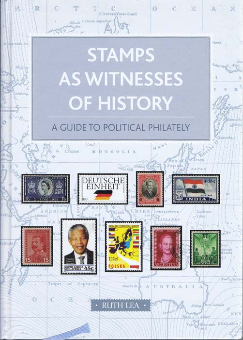LEA Ruth Stamps As Witnesses of History : A Guide to Political Philately