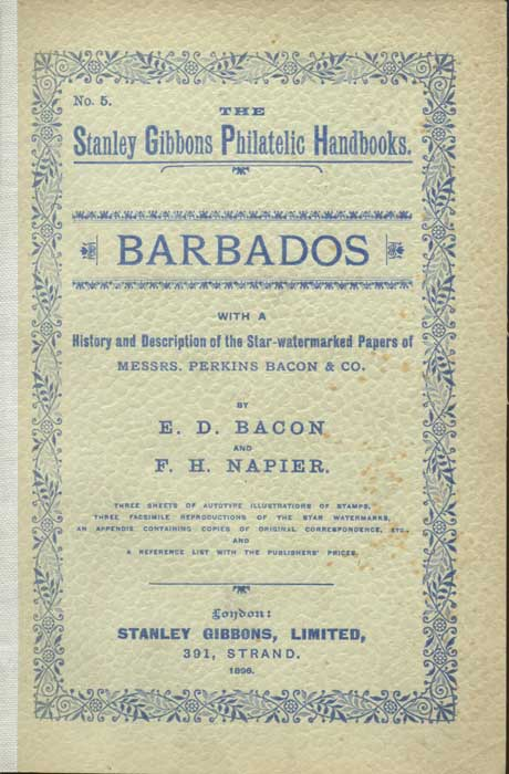 BACON E.D. and NAPIER F.H. Barbados, with a history and description of the star watermarked papers of Messrs. Perkins Bacon & Co.