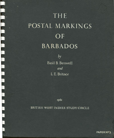 BENWELL Basil B. & L.E. The postal markings of Barbados.