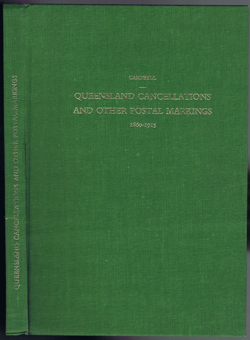 CAMPBELL H.M. Queensland cancellations and other postal markings 1860 - 1913.
