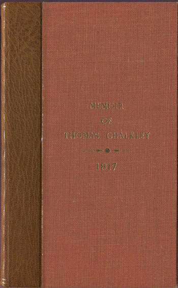 CHALKLEY T. Memoir of Thomas Chalkley. - Chiefly extracted from a journal of his life, travels and Christian experiences, first published in America.