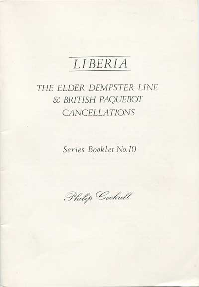 COCKRILL Philip Liberia. - The Elder Dempster Line and British Paquebot Cancellations.