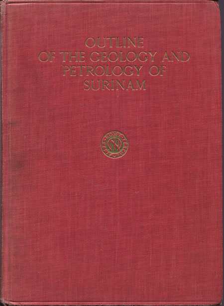 IJZERMAN Dr R. Outline of the Geology and Petrology of Surinam (Dutch Guiana).
