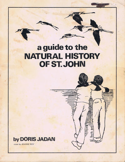 JADAN D. A guide to the natural history of St John.