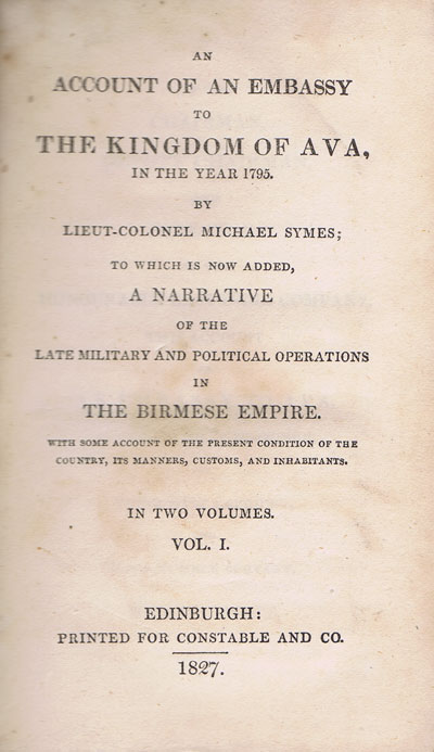 SYMES (Lieutenant-Colonel Michael)  An Account of an Embassy to the Kingdom of Ava, sent by the Governor-General of India, in the Year 1795.
