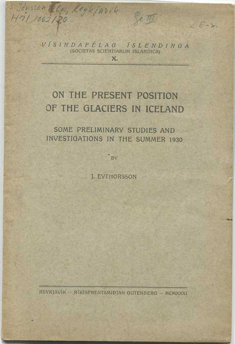 EYTHORSSON J. On the present position of the glaciers in Iceland. - Some preliminary studies and investigations in the summer 1930