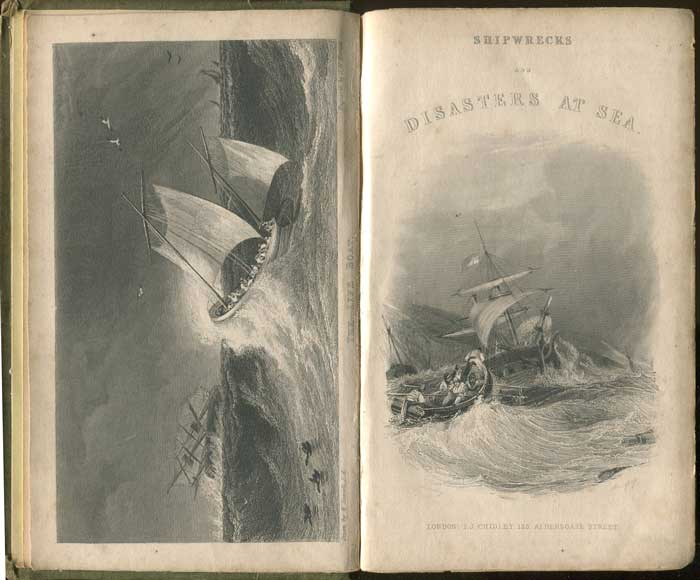 ANON Shipwrecks and disasters at sea : narratives of the most remarkable wrecks, conflagrations, mutinies, &c