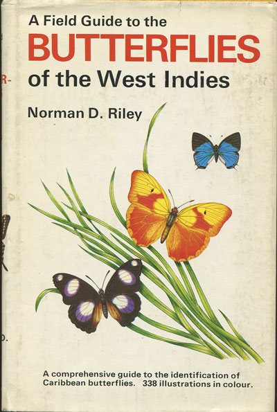 RILEY Norman D. A Field Guide to the Butterflies of the West Indies.