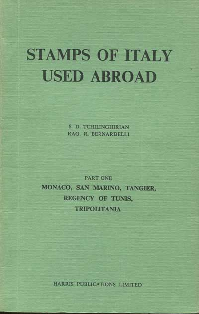 TCHILINGHIRIAN S.D. and BERNARDELLI R.R. Stamps of Italy used abroad.