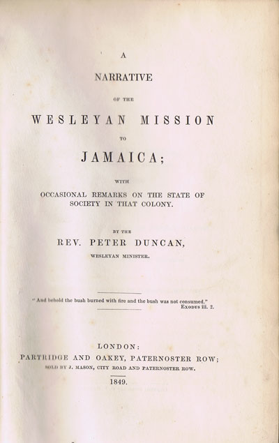 DUNCAN Rev. Peter A Narrative of the Wesleyan Mission to Jamaica  - With Occasional Remarks on the State of Society.