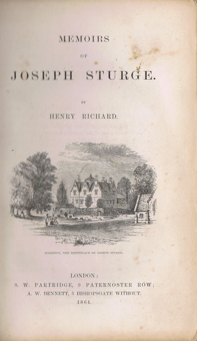 RICHARD Henry Memoirs of Joseph Sturge.