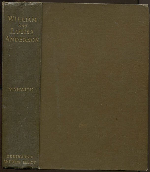 MARWICK William William and Louisa Anderson. A Record of their Life and Work in Jamaica and Old Calabar.